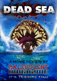 Malevolent Magazine Presents DEAD SEA: A Movie Review