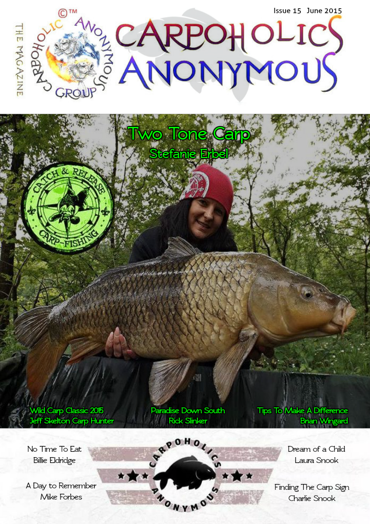 Carp Angler Magazine CAM, Carpoholic Anonymous Issue 15, June 2015