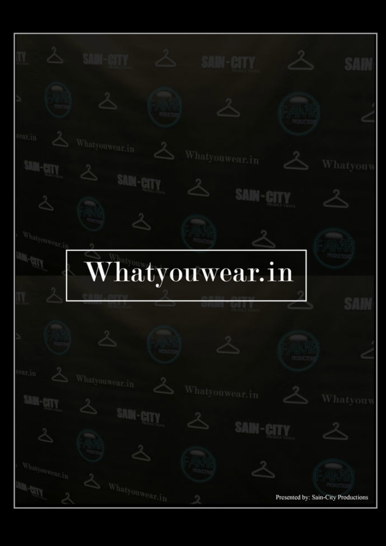 SAIN-CITY MAGAZINE EVENT COVERAGE Whatyouwear.in APP