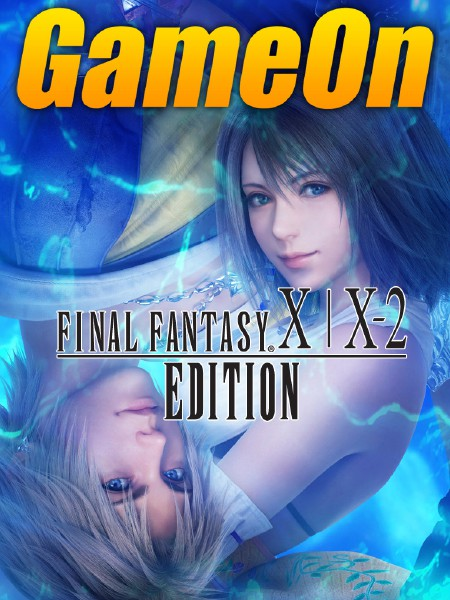 The GameOn Magazine - Free Special Editions Final Fantasy X/X-2 Special Edition