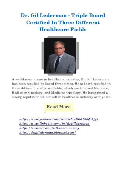 Triple board certified in three different healthcare fields Dr. Gil Lederman