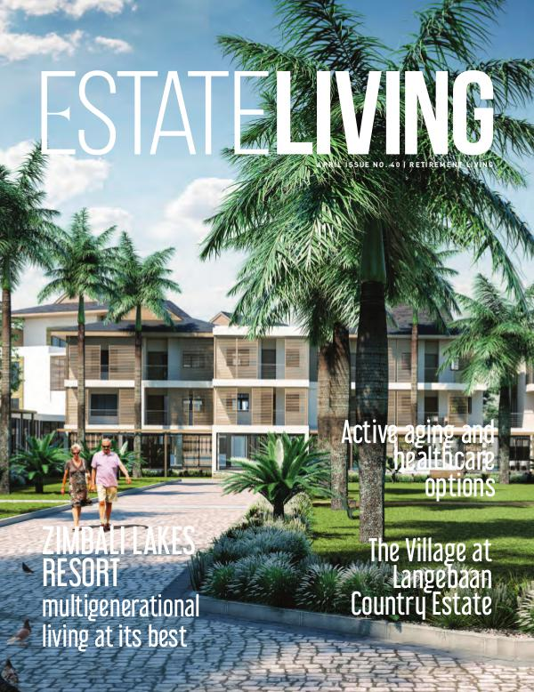Estate Living Magazine Retirement Living - Issue 40 April 2019