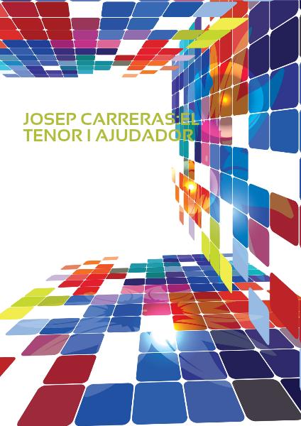 Jossep Carreres:Tenor i Ajudador Nov.2014
