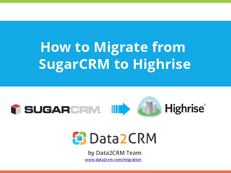 Automated SugarCRM to Highrise Migration in Several Steps V1