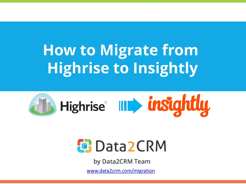 Highrise to Insightly Data Migration: Deal with It Easily July, 15