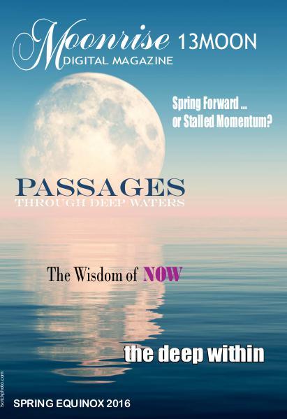 Moonrise 13Moon Digital Magazine Volume 2, Number 1 - Spring Equinox