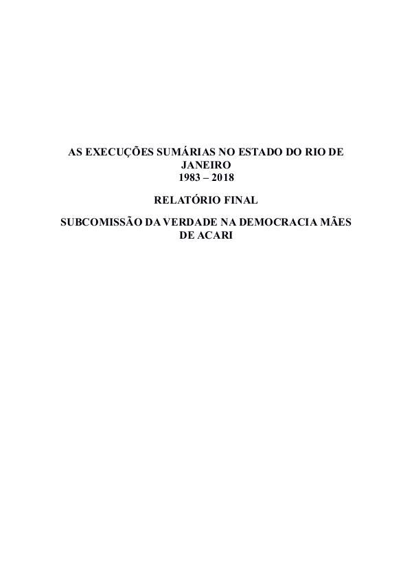 RELATÓRIO FINAL DA SUBCOMISSÃO DA VERDADE NA DEMOCRACIA AS EXECUÇÕES SUMÁRIAS NO RJ