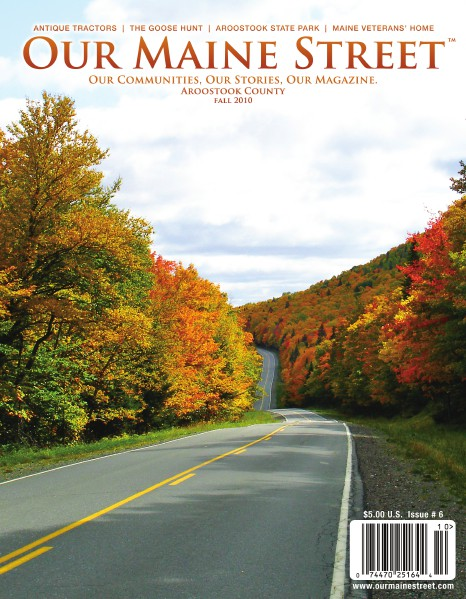 Our Maine Street's Aroostook Issue 6 : Fall 2010