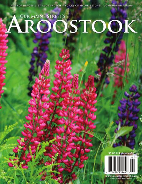 Our Maine Street's Aroostook Issue 25 : Summer 2015