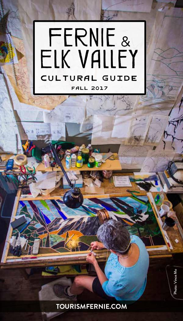Fernie & Elk Valley Culture Guide Issue 6 - Fall 2017