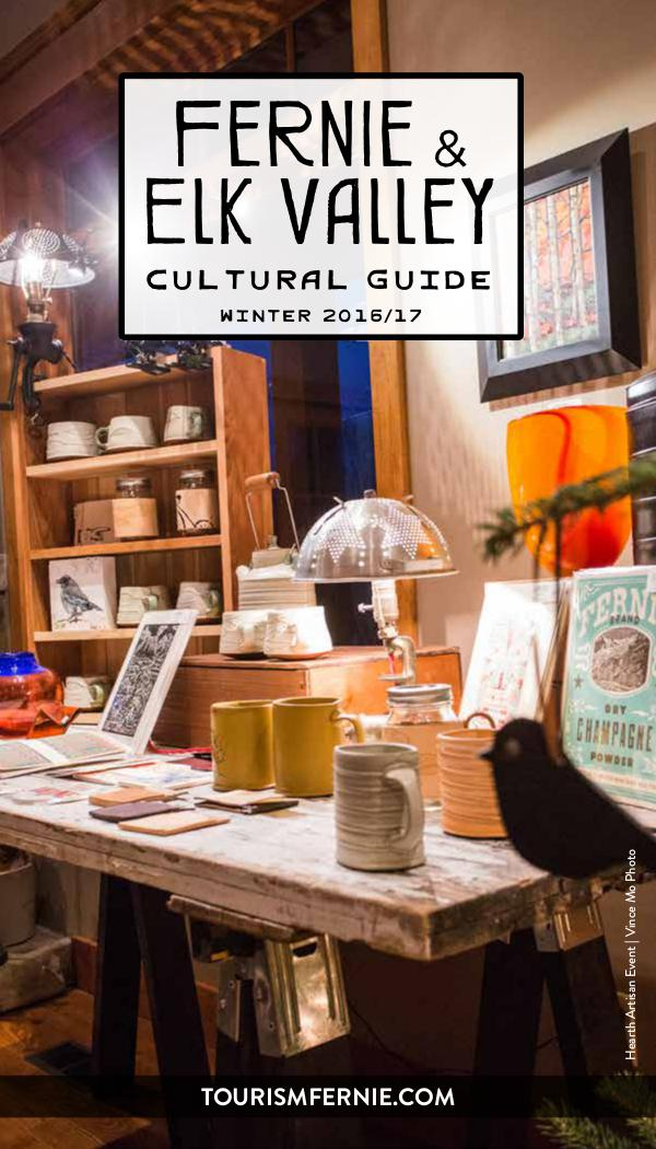 Fernie & Elk Valley Culture Guide Issue 3 Winter 2016