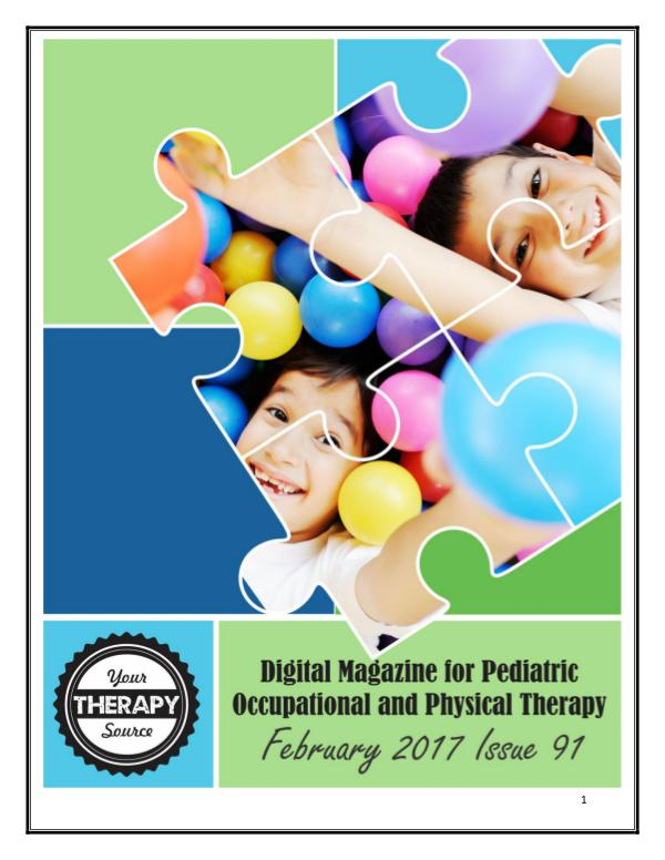 Your Therapy Source Magazine for Pediatric Therapists February 2017 Issue 91