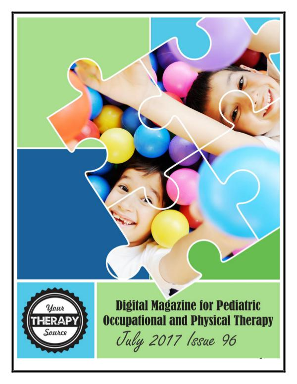 Your Therapy Source Magazine for Pediatric Therapists July Your Therapy Source Magazine 2017
