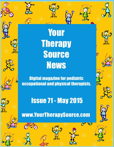 Your Therapy Source Magazine for Pediatric Therapists May 2015
