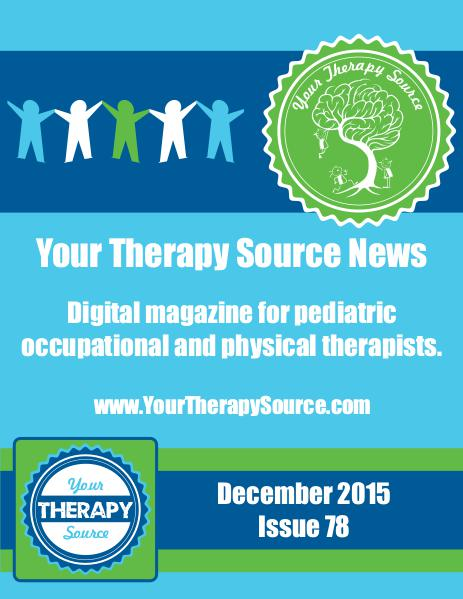 Your Therapy Source Magazine for Pediatric Therapists December 2015