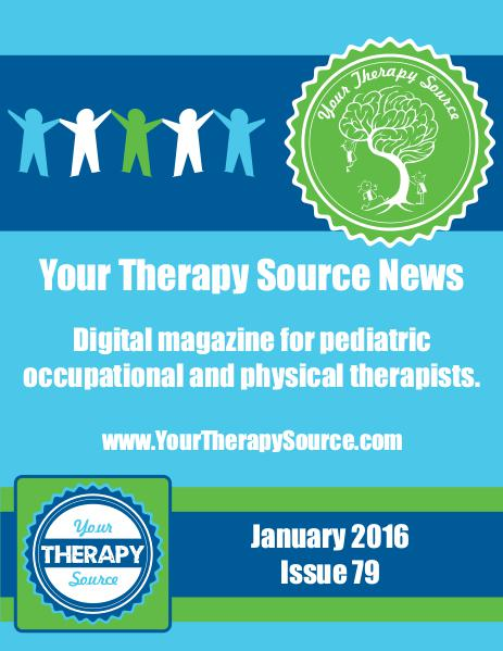 Your Therapy Source Magazine for Pediatric Therapists January 2016