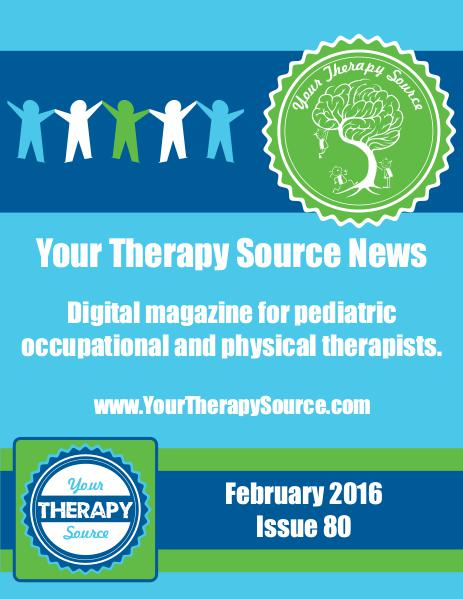 Your Therapy Source Magazine for Pediatric Therapists February 2016