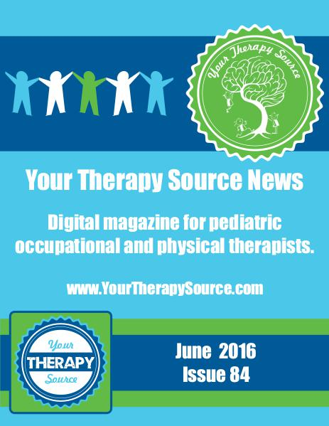 Your Therapy Source Magazine for Pediatric Therapists June2016