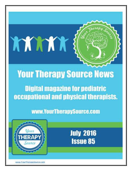 Your Therapy Source Magazine for Pediatric Therapists July 2016