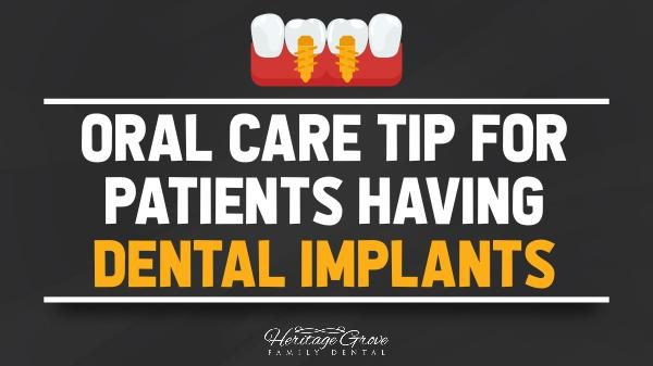 Dental Implants Plainfield IL Oral Care Tip for Patients Having Dental Implants