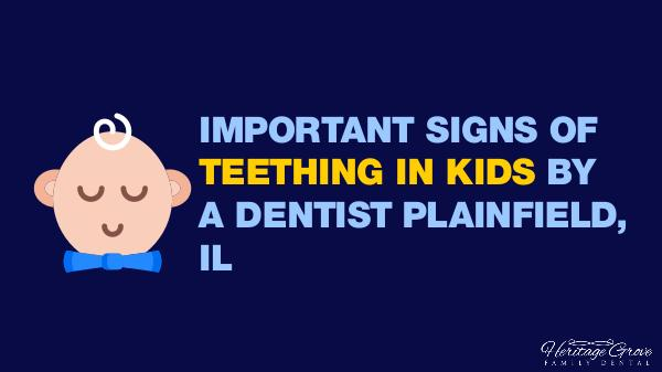 Plainfield Dental Care Important Signs Of Teething In Kids by a Dentist