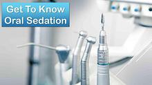 Get To Know Oral Sedation
