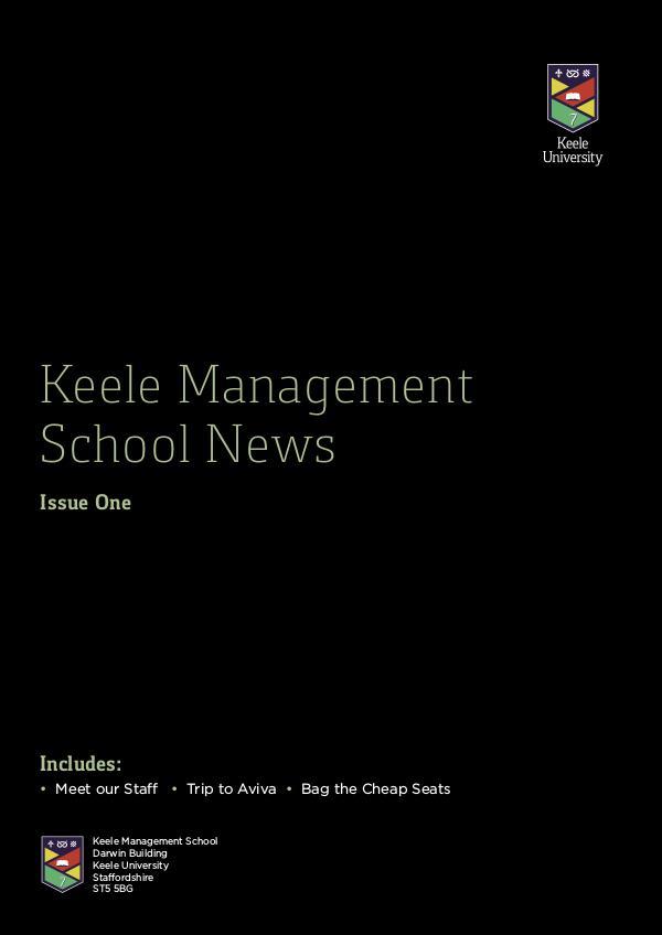 Keele Management School Magazine Keele Management School Magazine. Issue 1