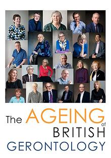 THE AGEING OF BRITISH GERONTOLOGY