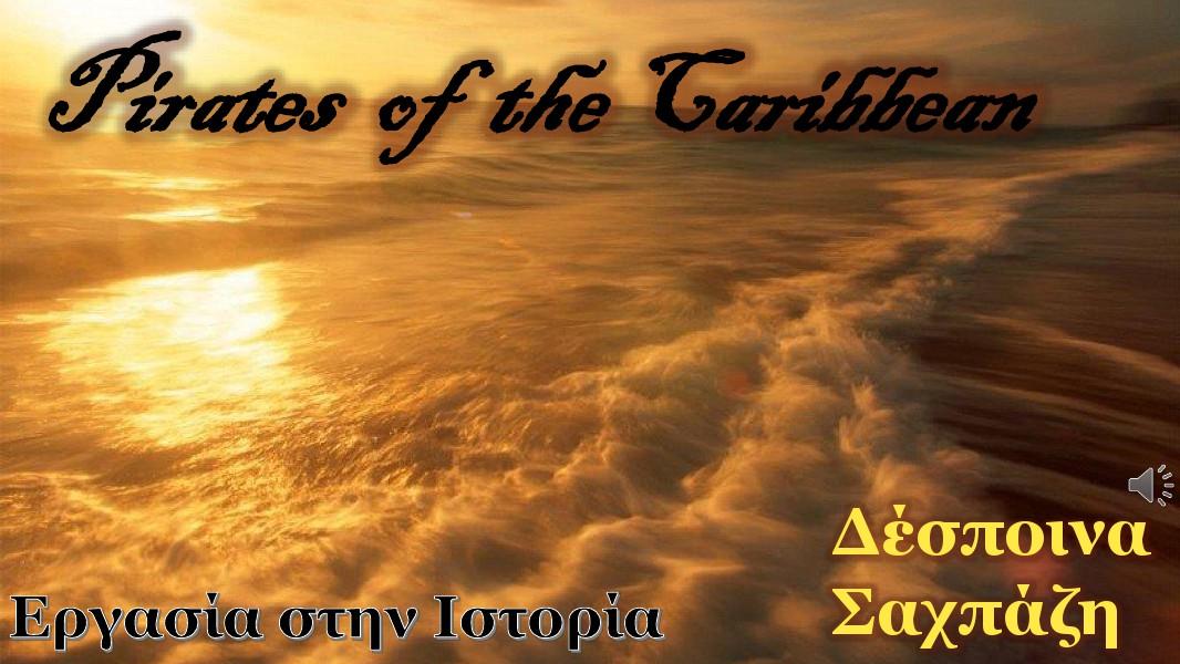 Εργασίες Ιστορίας Β΄Λυκείου Πειρατές της Καραϊβικής,Δέσποινα