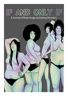 If and Only If: A Journal of Body Image and Eating Disorders