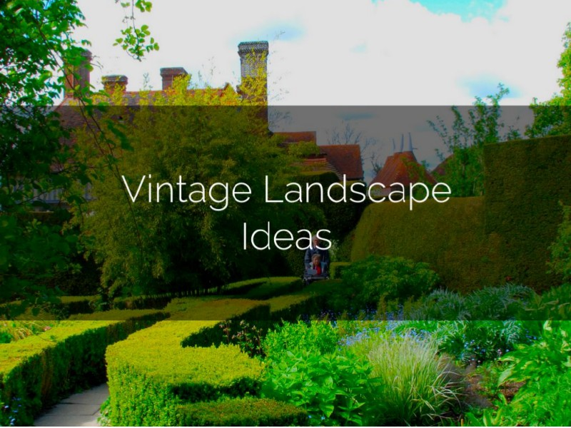 5 Vintage Landscaping Ideas Dec. 2014