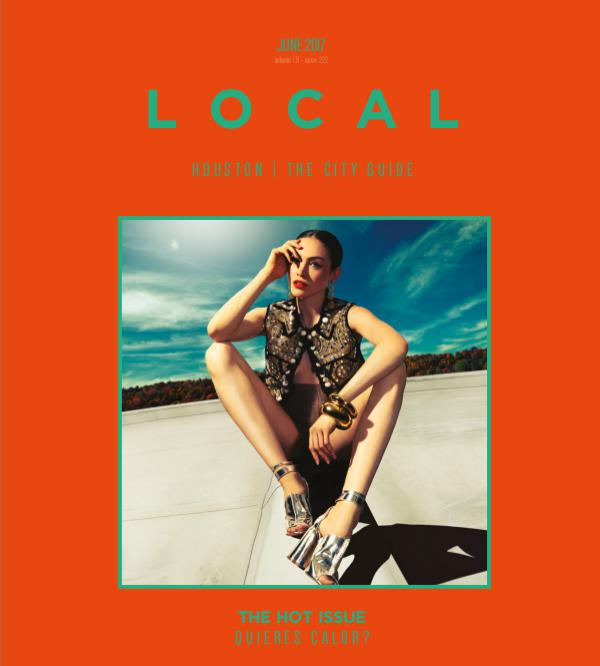 LOCAL Houston | The City Guide June 2017