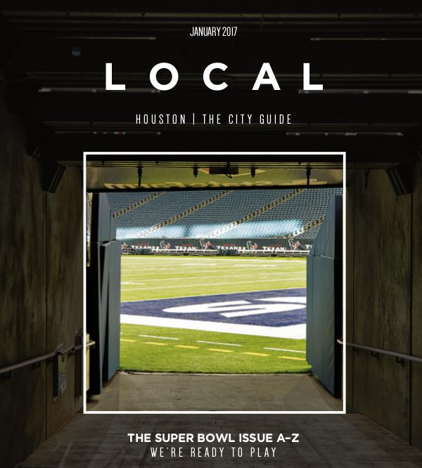 LOCAL Houston | The City Guide January 2017