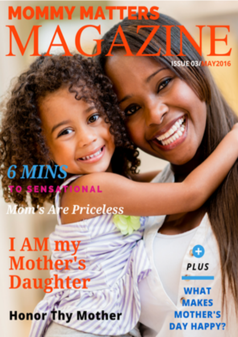 Real Life Real Faith Mommy Matters Real Life Real Faith Mommy Matters May/June 2016
