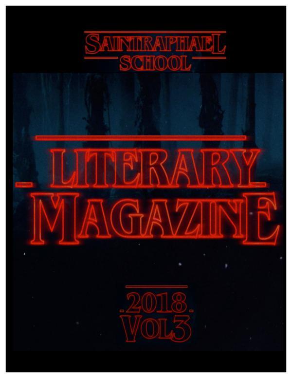 St. Raphael Literary Magazine 2018 Literary Magazine 2018