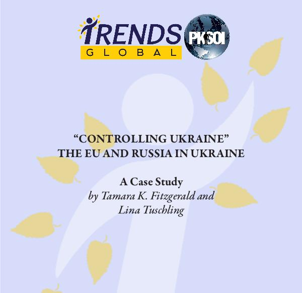 PKSOI/GLOBAL TRENDS CASE STUDIES Controlling Ukraine, The EU and Russia in Ukraine