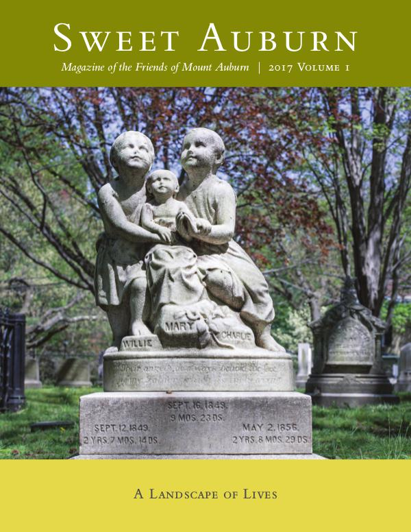 Sweet Auburn: The Magazine of the Friends of Mount Auburn A Landscape of Lives