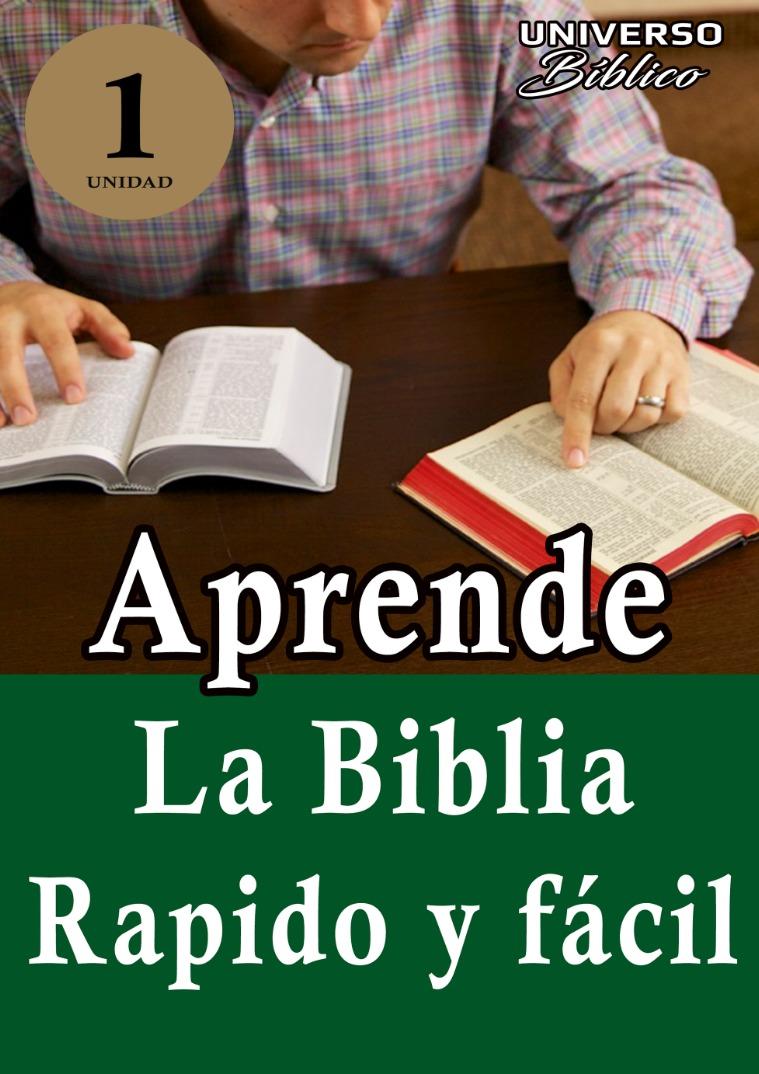 Aprende la Biblia Rápido y Fácil /UNIDAD #1