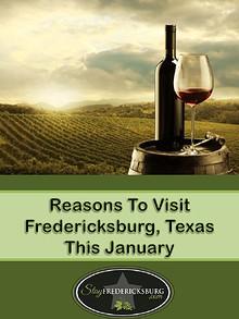 Reasons To Visit Fredericksburg, Texas This January