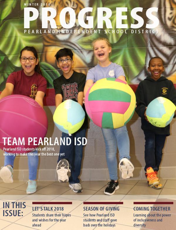 Pearland ISD Progress Magazine Winter 2018