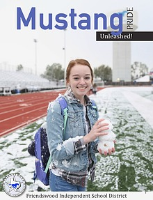 Friendswood ISD Mustang Pride Unleashed! Magazine