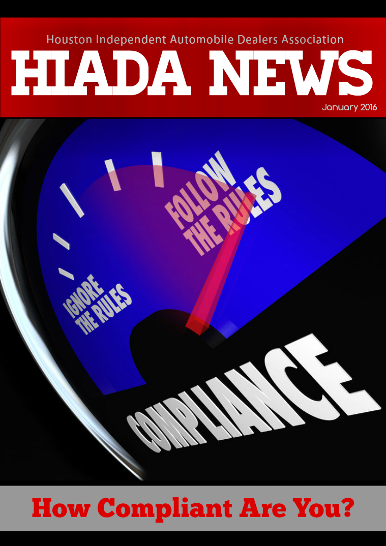 Houston Independent Automobile Dealers Association January 2016 Issue: How Compliant Are You?