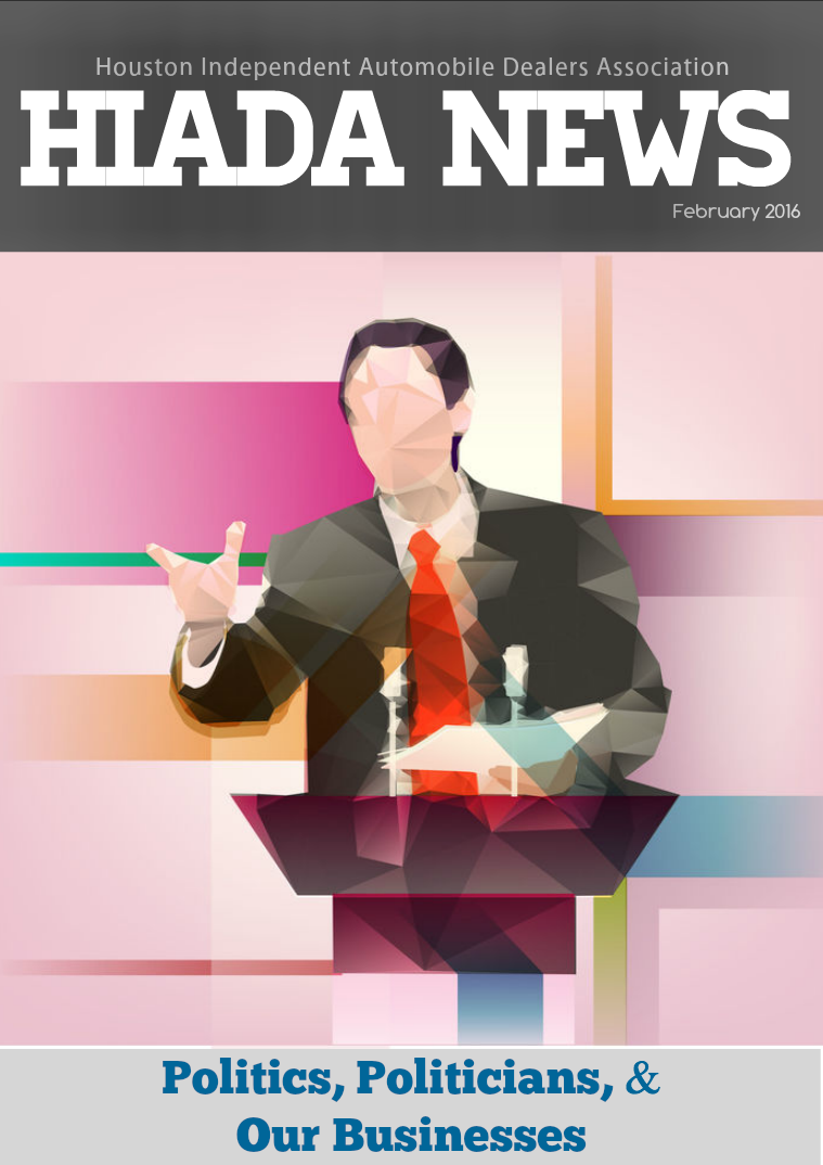 Houston Independent Automobile Dealers Association February 2016 Issue: Politics