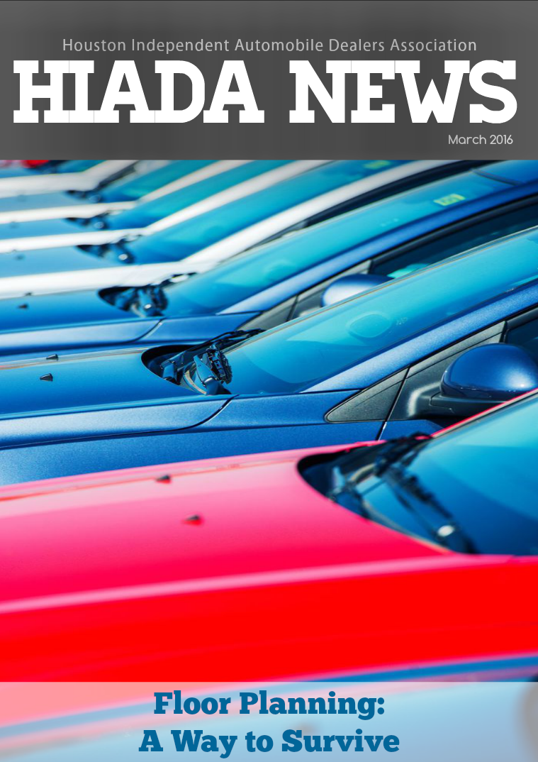 Houston Independent Automobile Dealers Association March 2016 Issue: Floor Plans