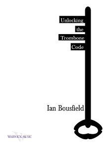 Ian Bousfield: Unlocking the Trombone Code