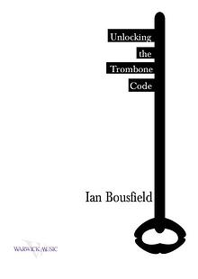 Ian Bousfield: Unlocking the Trombone Code
