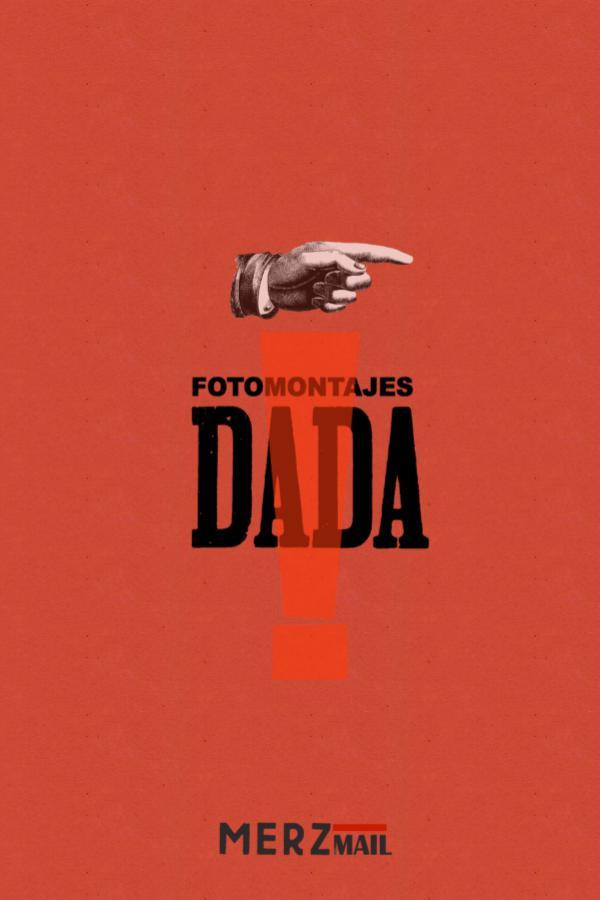 Fotomontajes DADA por Merz Mail Fotomontajes Dada por Merz Mail