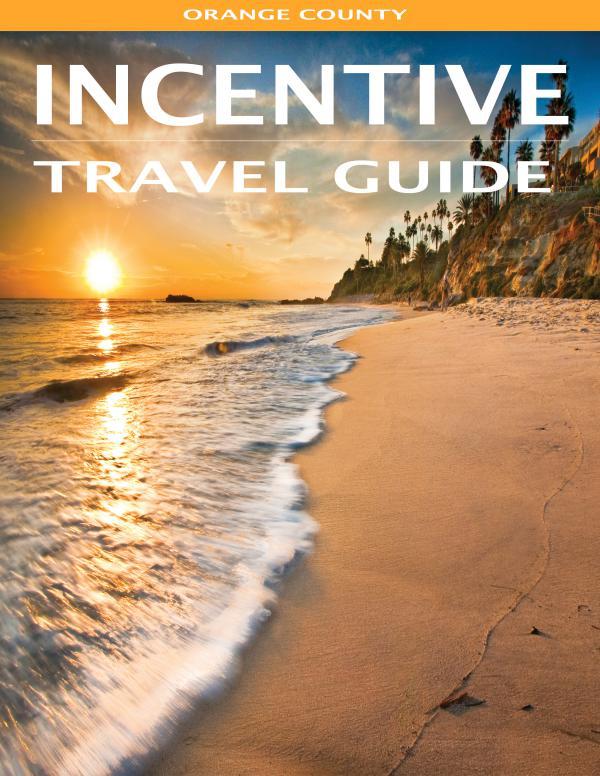 Incentive Travel Guide Orange County 2016 Incentive Travel Guide - Orange County