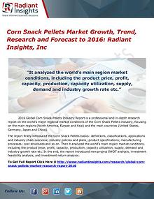 Corn Snack Pellets Market Growth, Trend, Research and Forecast 2016