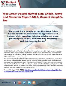 Rice Snack Pellets Market Size, Share, Trend and Research Report 2016